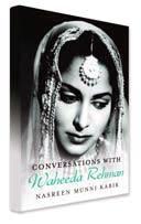 Conversation with Waheeda Rehman by Nasreen Munni Kabir